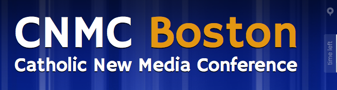 Get Ready Boston: The Catholic New Media Conference Returns to the Pastoral Center in Braintree: October 19!