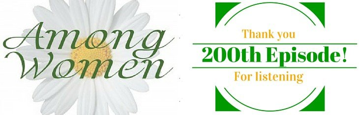 "Among Women 200: A Special Edition Celebrating ""200""!"