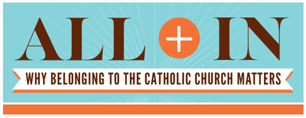 20% off Sale for ALL IN: Why Belonging to the Catholic Church Matters! Details here!