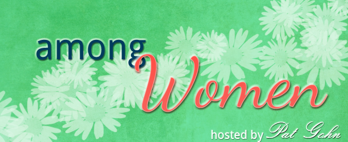 Catching up with Among Women… Plus, explore 2 new books this summer!